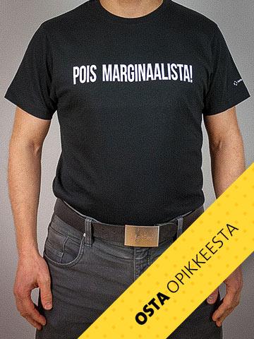 Pois marginaalista -t-paita on saatavilla Opike-kaupasta.