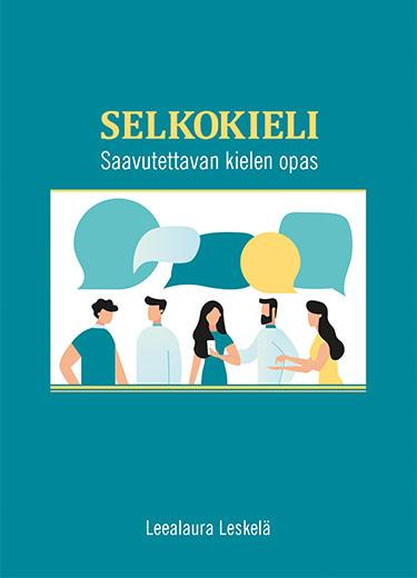 Selkokieli - Saavutettavan kielen opas -teoksen kansi, jossa on ihmisiä ja puhekuplia.