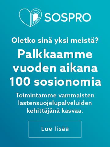"""Sospro-mainos: """"Sospro. Oletko sinä yksi meistä? Palkkaamme vuoden aikana 100 sosionomia. Toimintamme vammaisten lastensuojelupalveluiden kehittäjänä kasvaa. Lue lisää."""""""